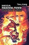 Wong, Tony: Mega Dragon and Tiger, Vol. 5