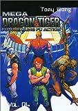 Wong, Tony: Mega Dragon & Tiger: Future Kung Fu Action 4
