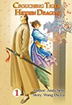 Crouching Tiger, Hidden Dragon, Volume 1 by…