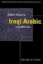A BASIC COURSE IN IRAQI ARABIC (Georgetown…