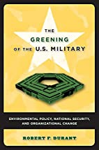 The Greening of the U.S. Military:…