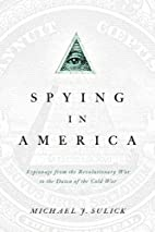 Spying in America: Espionage from the…