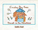 Edith Hall: Cowboy Dog Sam Travels in the Mountains