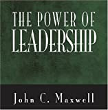 Maxwell, John C.: The Power of Leadership