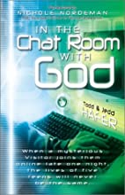 In the Chat Room With God by Todd Hafer