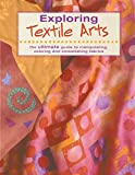[???]: Exploring Textile Arts: The Ultimate Guide to Manipulating, Coloring, and Embellishing Fabrics