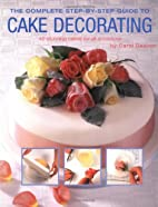 The Complete Step-by-Step Guide to Cake…
