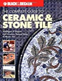 Creative Publishing International: The Complete Guide to Ceramic & Stone Tile: Techniques & Projects With Ceramics, Natural Stone & Mosaics