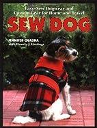 Sew Dog: Easy Sew Dogwear and Custom Gear…
