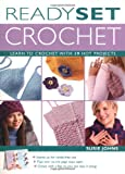 Johns, Susie: Ready, Set, Crochet: Learn To crochet With 18 Hot Projects