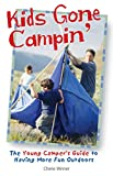 Winner, Cherie: Kids Gone Campin': The Young Camper's Guide to Having More Fun Outdoors