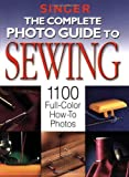 Creative Publishing International: The Complete Photo Guide To Sewing