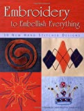 Jankowicz, Sharon: Embroidery to Embellish Everything: 30 New Hand-Stitched Designs