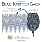 Bead Knitted Bags: 10 Projects for Beaders…