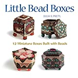 Pretl, Julia S.: Little Bead Boxes: 12 Miniature Containers Built With Beads