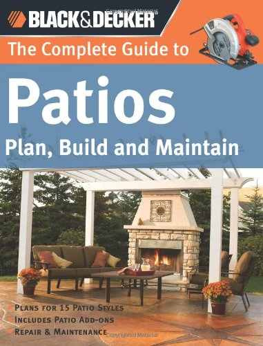 black-decker-the-complete-guide-to-patios-plan-build-and-maintain-black-decker-complete-guide