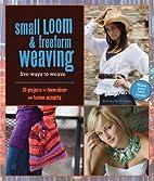 Small Loom & Freeform Weaving: Five Ways to…