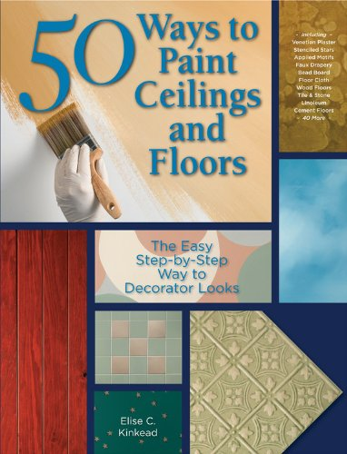 50-ways-to-paint-ceilings-and-floors-the-easy-step-by-step-way-to-decorator-looks-50-ways-series