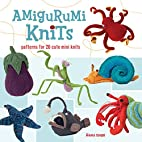 Amigurumi Knits: Patterns for 20 Cute Mini…