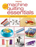 Singer New Machine Quilting Essentials:…
