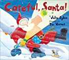 Careful, Santa! by Julie Sykes