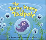 Cain, Sheridan: The Teeny Weeny Tadpole