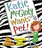 Katie McGinty Wants a Pet! by Jenna…