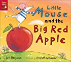 Little Mouse and the Big Red Apple by A. H.…
