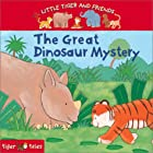 The Great Dinosaur Mystery (Little Tiger and&hellip;