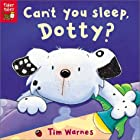 Can&#039;t You Sleep, Dotty? by Tim Warnes