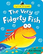 The Very Fidgety Fish (My First Storybook)…