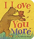 Braun, Sebastien: I Love You More (Padded Board Books)
