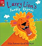 Larry Lion's Rumbly Rhymes by Giles Andreae