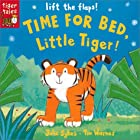 Time for Bed, Little Tiger: Lift the Flap by…