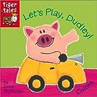 Let's Play, Dudley! by David Wojtowycz