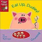Eat Up, Dudley! by David Wojtowycz