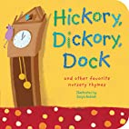 Hickory, Dickory, Dock: And Other Favorite…