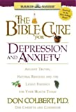 Colbert, Don: The Bible Cure for Depression and Anxiety: Ancient Truths, Natural Remedies and the Latest Findings for Your Health Today
