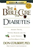Colbert, Don: The Bible Cure for Diabetes: Ancient Truths, Natural Remedies and the Latest Findings for Your Health Today