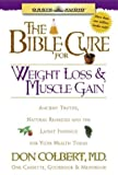 Colbert, Don: The Bible Cure for Weight Loss and Muscle Gain: Ancient Truths, Natural Remedies and the Latest Findings for Your Health Today