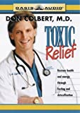 Colbert, Don: Toxic Relief (Healthy Living)