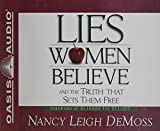DeMoss, Nancy Leigh: Lies Women Believe: And the Truth That Sets Them Free