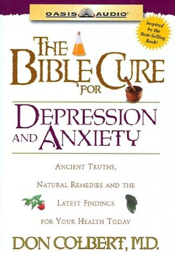 the-bible-cure-for-depression-and-anxiety-ancient-truths-natural-remedies-and-the-latest-findings-for-your-health-today