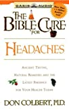 Colbert, Don: The Bible Cure for Headaches: Ancient Truths, Natural Remedies and the Latest Findings for Your Health Today (Bible Cure (Oasis Audio))