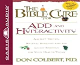 Colbert, Don: The Bible Cure for ADD and Hyperactivity: Ancient Truths, Natural Remedies and the Latest Findings for Your Health Today