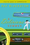 Blackston, Ray: A Delirious Summer