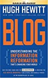 Hewitt, Hugh: Blog: Understanding The Information Reformation