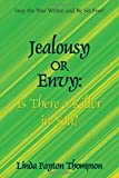 Thompson, Linda: Jealousy Or Envy: Is There A Killer In You?
