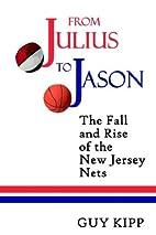 From Julius to Jason by Guy Kipp