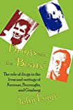 Long, John: Drugs And the 'beats': The Role of Drugs in the Lives And Writings of Kerouac, Burroughs And Ginsberg